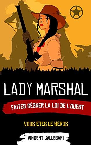 Lady Marshal: Un livre dont vous êtes le héros