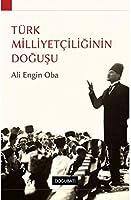 Türk Milliyetciliginin Dogusu