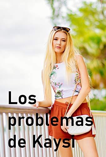 LOS PROBLEMAS DE KAYSI