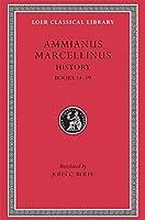 History, Volume I: Books 14-19 (Loeb Classical Library)