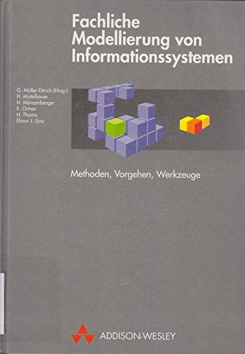 Fachliche Modellierung von Informationssystemen. Methoden, Vorgehen, Werkzeuge