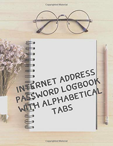 Internet Address Password Logbook With Alphabetical Tabs: 100 Items Of The Personal Username Log Keeper Journal Diary & Remember Password Tracker  - ... Letter Size Large Print For Senior Gift