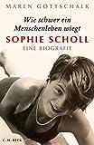 'Wie schwer ein Menschenleben wiegt: Sophie Scholl' von Maren Gottschalk