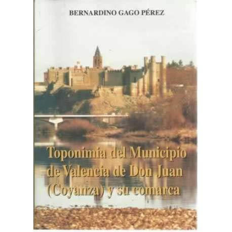 Toponimia del Municipio de Valencia de Don Juan (Coyanza) y su comarca