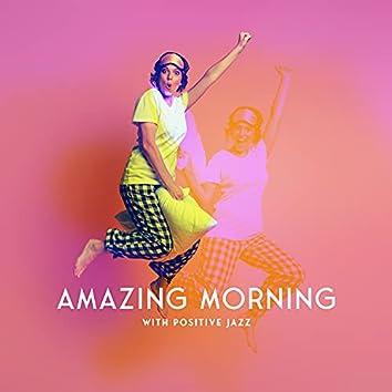 Amazing Morning with Positive Jazz - Wake Up with Full Energy