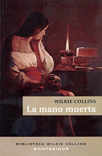 La mano muerta (Biblioteca Wilkie Collins)