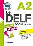 Le DELF scolaire et junior - 100% réussite - A2 - Livre -Version numérique epub (DELF Scolaire et Junior A2)