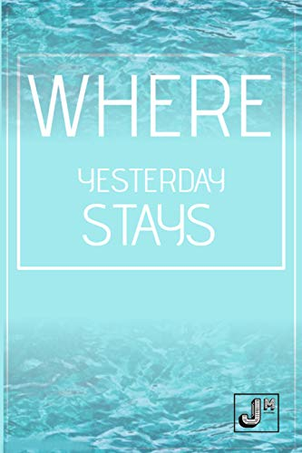 Where Yesterday Stays (English Edition)