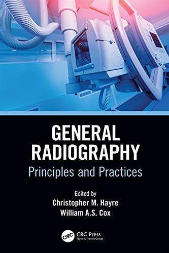 General Radiography: Principles and Practices (Medical Imaging in Practice) (English Edition)