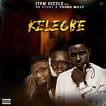Kelegbe (feat. Dr Stunt & Young Milly)