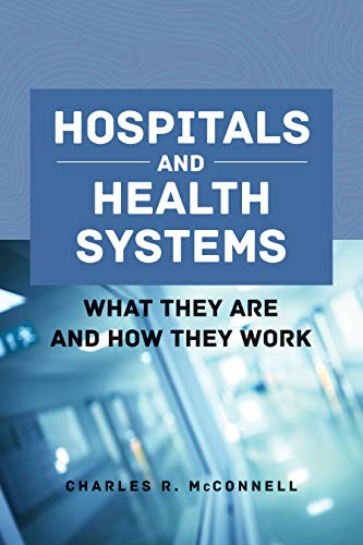 Hospitals and Health Systems: What They Are and How They Work