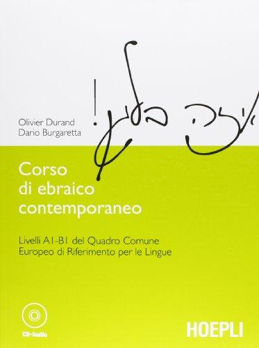 Corso di ebraico contemporaneo. Livelli A1-B1 del quadro comune europeo di riferimento per le lingue. Con CD-ROM