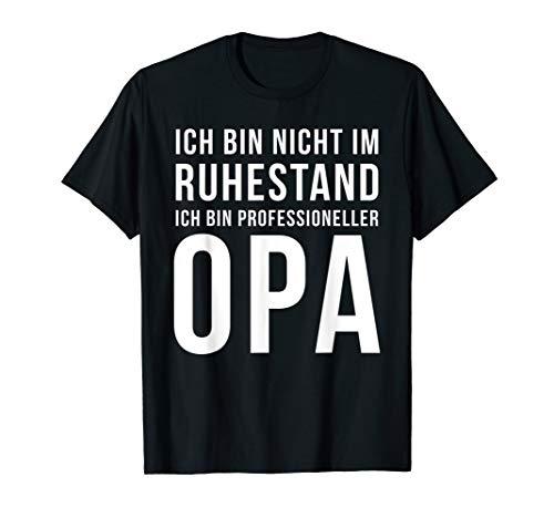 Opa Spruch Ruhestand 2020 Renteneintritt Rentner Abschieds T-Shirt