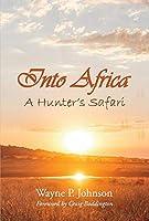 Into Africa: A Hunter's Safari