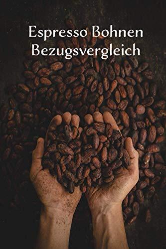 Espresso Bohnen Bezugsvergleich: Espresso mit Mahlgrad, Gramm, Auslauf, Crema optimal vergleichen