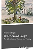 Brothers at Large: The Adventures of Stephen and Tommy
