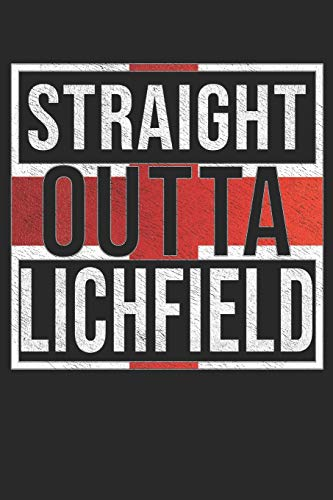 Straight Outta Lichfield: Lichfield Notebook Journal 6x9 Personalized Gift For English From England