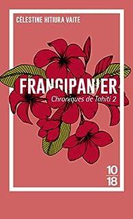 Chroniques de Tahiti, tome 2 : Frangipanier par Hitiura Vaite
