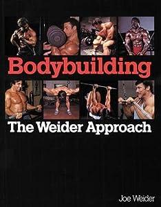Free Download Bodybuilding The Weider Approach By Joe Weider Ebook Lsa Free Ebook Pdf Download Read Online