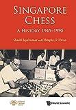 Singapore Chess: A History, 1945-1990-Jayakumar, Shashi Urcan, Olimpiu G