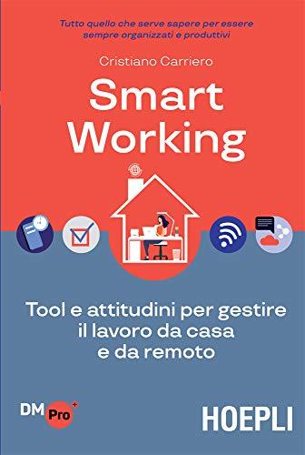 Smart Working: Tool e attitudini per gestire il lavoro da casa e da remoto