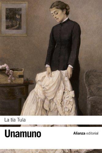 La tía Tula (El libro de bolsillo - Bibliotecas de autor - Biblioteca Unamuno)