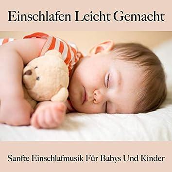 Einschlafen Leicht Gemacht: Sanfte Einschlafmusik Für Babys Und Kinder: Classical Piano - Die Beste Musik Zum Entspannen