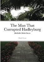 The Man that Corrupted Hadleyburg: Burkholder Media Classics