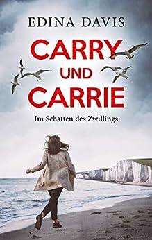 Carry und Carrie: Im Schatten des Zwillings (German Edition) by [Edina Davis]