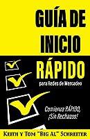 Guía de Inicio Rápido para Redes de Mercadeo: Comienza RÁPIDO, ¡Sin Rechazos!