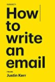 How to write an email. (A survival guide to corporate America)