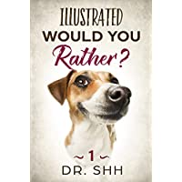 Illustrated Would You Rather?: Jokes and Game Book for Children Age 5-11 (Silly Kids and Family Scenarios 1) Kindle Edition for Free