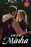 Você é Minha 21: Eu já fui deixado para trás (Portuguese Edition)