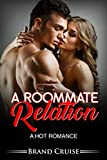 The Roommate Relation: A hot romance (English Edition)