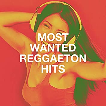 Most Wanted Reggaeton Hits