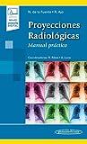 Proyecciones radiologicas (incluye version digital): Manual práctico
