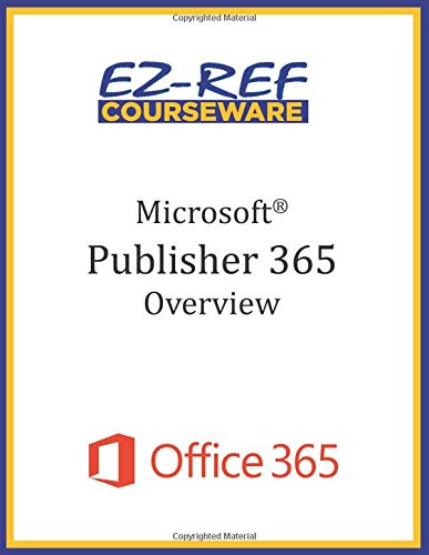 Microsoft Publisher 365 - Overview: Student Manual (Color)
