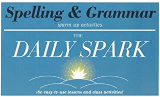 Spelling & Grammar (The Daily Spark): 180 Easy-to-Use Lessons and Class Activities!