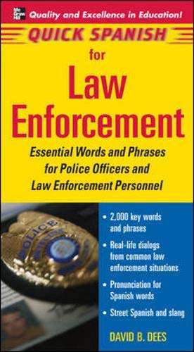 Quick Spanish for Law Enforcement: Essential Words and Phrases for Police Officers and Law Enforceme