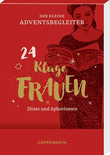 Der kleine Adventsbegleiter - Kluge Frauen: 24 Zitate und Aphorismen