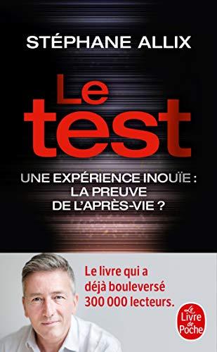 Le Test - Une expérience inouïe : la preuve de l'après-vie ?