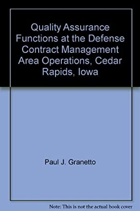 Quality Assurance Functions at the Defense Contract Management Area Operations, Cedar Rapids, Iowa