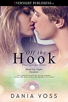 Off the Hook: When Luke Met Abbey (Windy City Nights Book 4) by [Dania Voss]