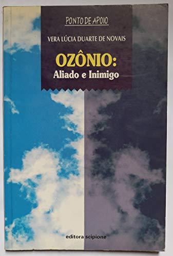Ozônio. Aliado e Inimigo