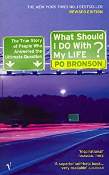 What Should I Do With My Life? by [Po Bronson]