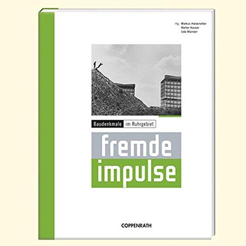 Fremde Impulse: Baudenkmale im Ruhrgebiet