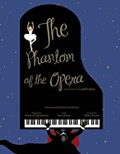 The Phantom of the Opera: Based on the novel by Gaston Leroux