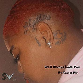 We'll Always Love You (feat. Na Na & Miracle)