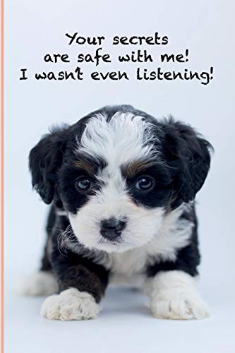 Your secrets are save with me! I wasn't even listening!: Cute Maltese puppy Notebook 111 pages  A5  Notebook  Paperback  Journal  Diary  Drawing ... - A Fun Gift for teachers and dog lovers