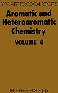 Aromatic and Heteroaromatic Chemistry: Volume 4: A Review of Chemical Literature: v. 4 (Specialist Periodical Reports)